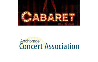 Anchorage Concert Association - Pair of tickets to Cabaret The Musical